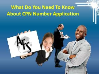 What Do You Need To Know About CPN Number Application