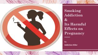 Smoking Addiction & Its Harmful Effects on Pregnancy