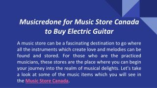 Musicredone for Music Store Canada to Buy Electric Guitar