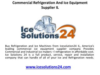 Commercial Refrigeration and Ice equipment supplier IL