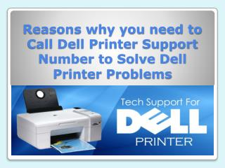 Reasons why you need to Call Dell Printer Support Number to Solve Dell Printer Problems