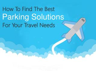 How To Find The Best Parking Solutions For Your Travel Needs