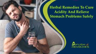 Herbal Remedies To Cure Acidity And Relieve Stomach Problems Safely