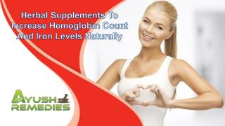 Herbal Supplements To Increase Hemoglobin Count And Iron Levels Naturally