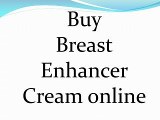 Buy Breast Enhancer Cream online