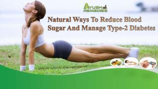 Natural Ways To Reduce Blood Sugar And Manage Type-2 Diabetes