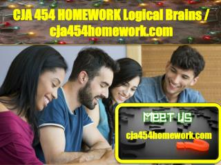CJA 454 HOMEWORK Logical Brains/cja454homework.com