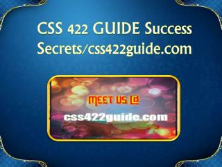 CSS 422 GUIDE Success Secrets/ css422guide.com