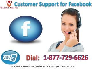 Dial 1-877-729-6626 and contact with Customer Support For Facebook RightNow