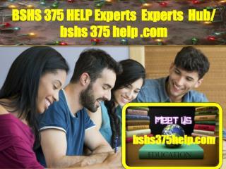 BSHS 375 HELP Experts Hub/ bshs375help.com