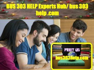 BUS 303 HELP Experts Hub/ bus303help.com