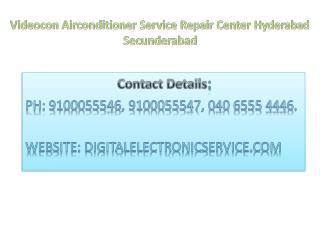 Videocon Airconditioner Service Repair Center Hyderabad Secunderabad