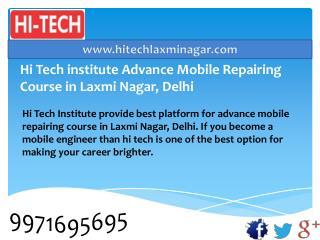 Hi Tech institute Advance Mobile Repairing Course in Laxmi Nagar, Delhi