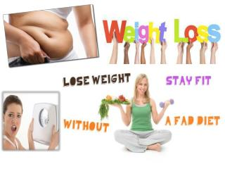 Lose Weight, Stay Fit