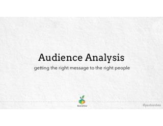Audience Analysis: Getting the Right Message to the Right People