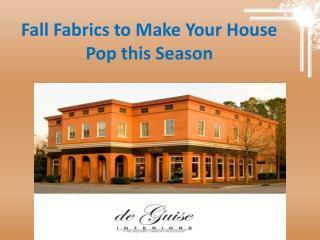 Fall Fabrics to Make Your House Pop this Season