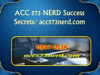 ACC 573 NERD Success Secrets/ acc573nerd.com