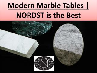 Modern Marble Tables | NORDST is the Best