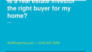 Is a real estate investor the right buyer for my home? - https://alnproperties.com/