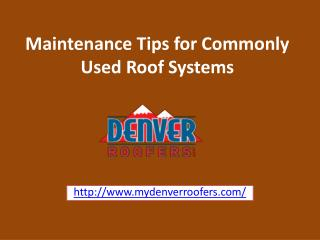 Maintenance Tips for Commonly Used Roof Systems