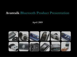 Avantalk Bluetooth Product Presentation