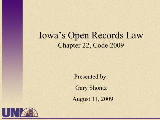 Iowa s Open Records Law Chapter 22, Code 2009