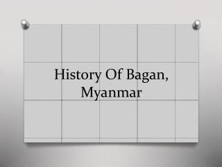 History Of Bagan, Myanmar