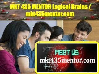 MKT 435 MENTOR Logical Brains / mkt435mentor.com