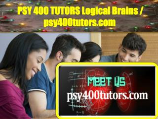 PSY 400 TUTORS Logical Brains / psy400tutors.com