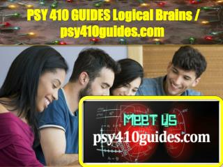 PSY 410 GUIDES Logical Brains / psy410guides.com