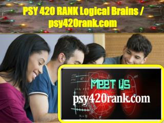 PSY 420 RANK Logical Brains / psy420rank.com