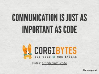 Communication Is Just As Important As Code