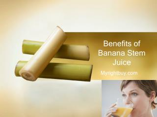 Benefits of Banana Stem Juice