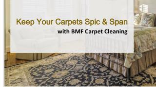 Keep Your Carpets Spic & Span With BMF Carpet Cleaning