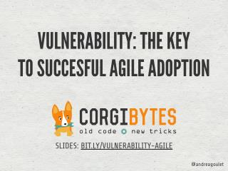Vulnerability: The Key to Successful Agile Adoption