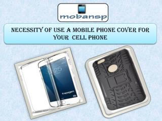 Necessity of use a mobile phone cover For your  cell Phone