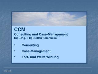 CCM Consulting und Case-Management Dipl.-Ing. FH Steffen Forchheim