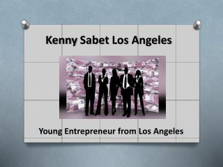 Young Entrepreneur Kenny Sabet Los Angeles