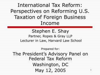 International Tax Reform: Perspectives on Reforming U.S. Taxation of Foreign Business Income