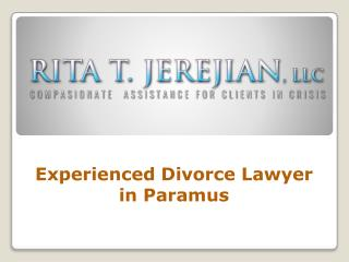 Experienced Divorce Lawyer in Paramus
