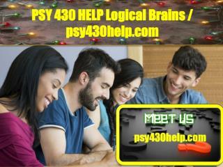 PSY 430 HELP Logical Brains/psy430help.com