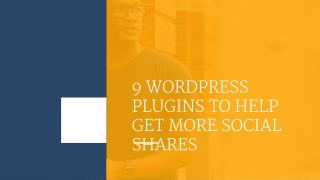 9 WordPress Plugins to Help Get More Social Shares - MAAN Softwares