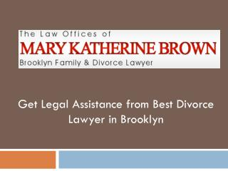 Get Legal Assistance from Best Divorce Lawyer in Brooklyn