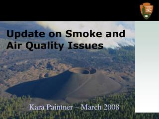 Update on Smoke and Air Quality Issues