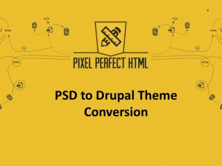 Pixel Perfect HTML - Convert PSD to Drupal Theme