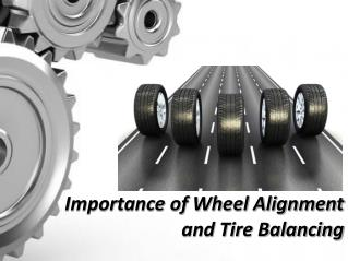 Importance of Wheel Alignment and Tire Balancing