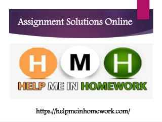 Assignment Solutions Online  - Helpmeinhomework