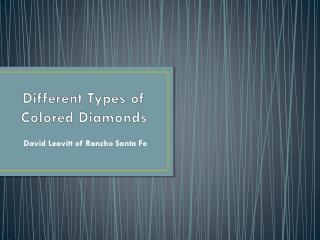 David Leavitt Rancho Santa Fe - Different Types of Colored Diamonds