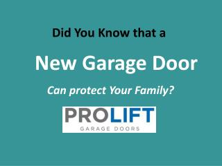New Garage Door Can Protect Your Family