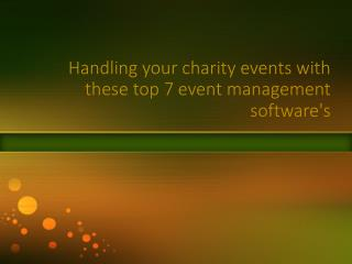 Handle your charity events with these top 7 event management software's
